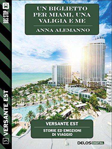Un biglietto per Miami, una valigia e me (Versante Est)