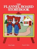 img - for The Flannel Board Storybook by Vaughn Gloria G. Taylor Frances S. (2012-09-18) Paperback book / textbook / text book