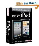 Das ultimative Praxisbuch zum neuen iPad - Zu den iPad Generationen 1, 2 & 3!