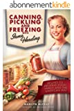 Canning, Pickling and Freezing with Irma Harding: Recipes to Preserve Food, Family and the American Way (English Edition)