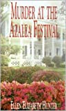img - for MURDER AT THE AZALEA FESTIVAL (Magnolia Mystery Wilmington Series Book 3) book / textbook / text book
