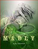img - for Madly (Book 1) (Madly Series) book / textbook / text book