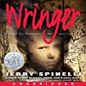 Wringer (       UNABRIDGED) by Jerry Spinelli Narrated by Johnny Heller