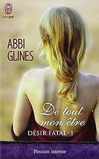 Désir fatal 01 : De tout mon être, Glines, Abbi