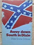 img - for Away down south in Dixie, book / textbook / text book