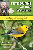 Pete Dunne on Bird Watching - Revised and Updated: The How-to, Where-to, and When-to of Birding
