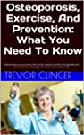 Osteoporosis, Exercise, And Preventio...
