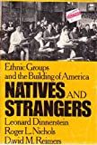 Natives and Strangers: Ethnic Groups and the Building of America (0195024273) by Dinnerstein, Leonard