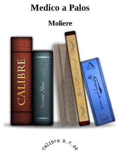 Moliere - Medico a Palos (Spanish Edition)