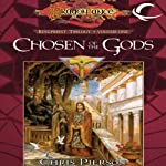 Chosen of the Gods: Dragonlance: The Kingpriest Trilogy, Book 1 (       UNABRIDGED) by Chris Pierson Narrated by Kevin Stillwell