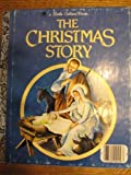 The Christmas Story (A Little Golden Book)
