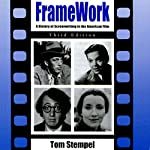 Framework: A History of Screenwriting in the American Film, Third Edition | Tom Stempel