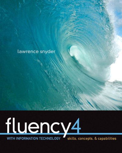 Fluency with Information Technology: Skills, Concepts,...