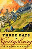 Three Days in Gettysburg: An Intimate Tale of Lost Love and Divided Hearts at the Battle That Defined America (Kindle Single)