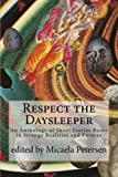 img - for Respect the Daysleeper (Sto*Nerd Press Anthology) book / textbook / text book