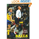 Balls: Tales from Football's Nether Regions
