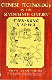 img - for Chinese Technology in the Seventeenth Century: T'ien-kung K'ai-wu Paperback April 18, 1997 book / textbook / text book