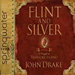 Flint & Silver: A Prequel to Treasure Island | John Drake