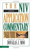 Romans: The Niv Application Commentary: From Biblical Text to Contemporary Life (0310494001) by Moo, Douglas J.