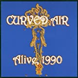 Alive 1990 by Curved Air