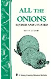 All the Onions: Storey's Country Wisdom Bulletin A-204 (Storey Country Wisdom Bulletin)