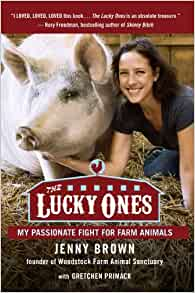 Amazon Com The Lucky Ones My Passionate Fight For Farm border=