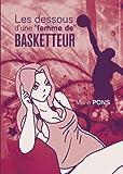 echange, troc Marie Pons - Les Dessous d une Femme de Basketteur