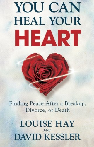 You Can Heal Your Heart: Finding Peace After a Breakup, Divorce, or Death (Your Mind Can Heal Your Body compare prices)
