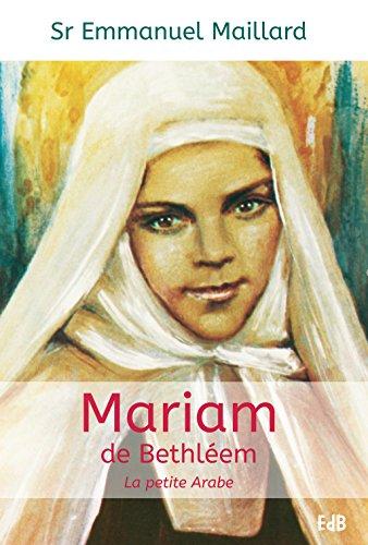 Mariam de Bethléem: La petite arabe
