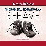 Behave   Andromeda Romano-Lax