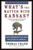 img - for What's the Matter with Kansas?: How Conservatives Won the Heart of America by Frank, Thomas (2005) Paperback book / textbook / text book