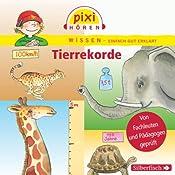 Tierrekorde (Pixi Wissen) | Cordula Thörner, Anke Riedel, Bianca Borowski