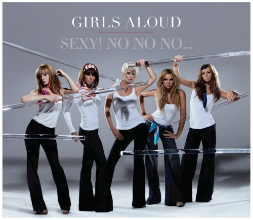 Girls Aloud - Sexy! No No No [CD 2] - Zortam Music