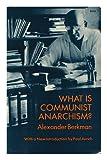 What Is Communist Anarchism? (0486228398) by Berkman, Alexander