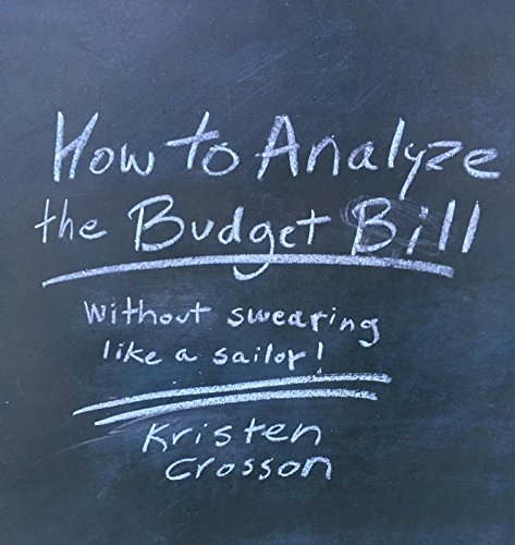 how-to-analyze-the-budget-bill-without-swearing-like-a-sailor-english-edition