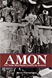 img - for Amon: The Texan Who Played Cowboy for America book / textbook / text book