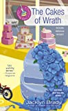 img - for The Cakes of Wrath (A Piece of Cake Mystery) book / textbook / text book
