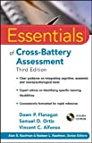 Essentials of Cross-Battery Assessment (Essentials of Psychological Assessment)