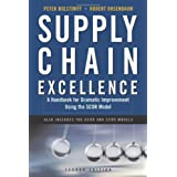Supply Chain Excellence: A Handbook for Dramatic Improvement Using the Scor Modelpar Peter Bolstorff