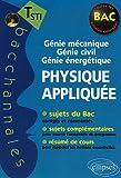 echange, troc Pascal Clavier, Daniel Thouroude - Physique appliquée, Terminale STI : Génie mécanique, Génie civile, Génie énergétique