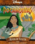 Pocahontas: River of Youth and Other...