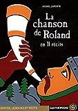 [La ]chanson de Roland en 11 récits[suivi de ]