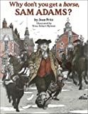 Why Don't You Get a Horse, Sam Adams? (0399234012) by Fritz, Jean