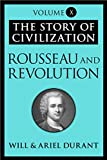 Image of Rousseau and Revolution: The Story of Civilization, Volume X