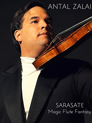 Antal Zalai - Sarasate Magic Flute Fantasy