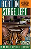 A Cat on Stage Left (Alice Nestleton Mystery) (0451197348) by Adamson, Lydia