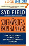 The Screenwriter's Problem Solver: Ho...