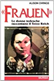 img - for Frauen. Le donne tedesche raccontano il Terzo Reich book / textbook / text book