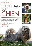echange, troc Claire Dupuis - Le toilettage du chien