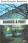 Bandes à part : Pour en finir avec la violence par Barreau